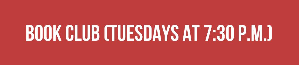 Book Club (Tuesdays at 7:30 p.m.)